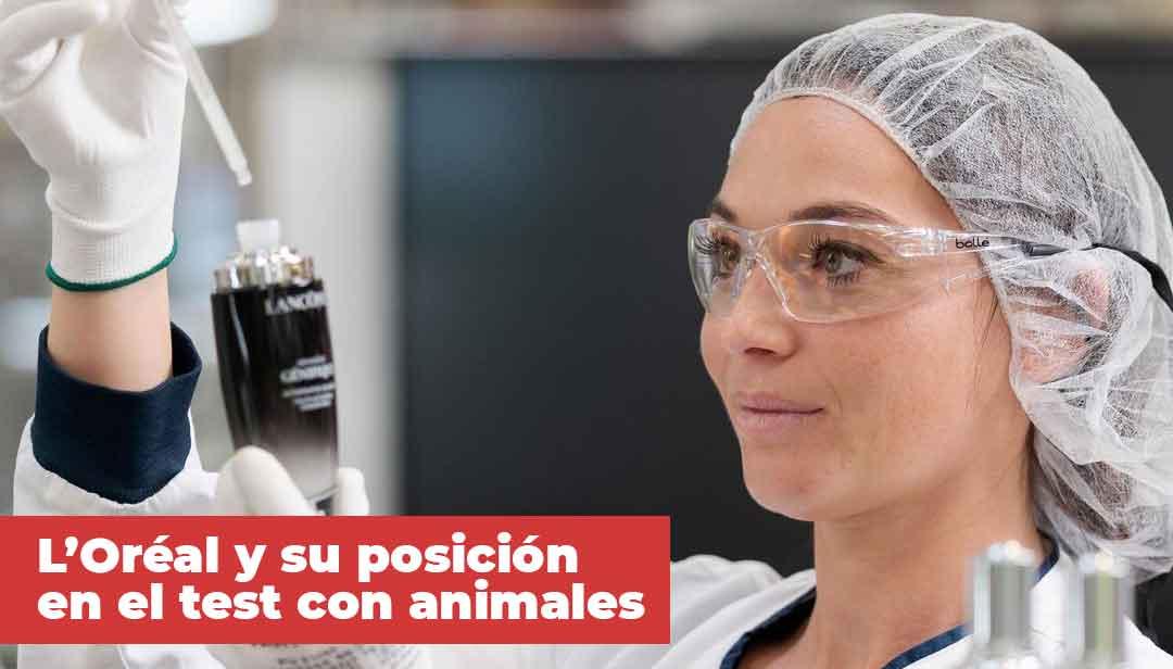 L'Oréal y su posición sobre los Test en Animales